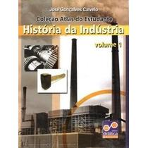 Atlas De História Da Indústria - Volume 1