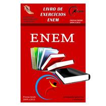 Provas Enem - Livros De Exercícios 2009 A 2015 C/ Resoluções