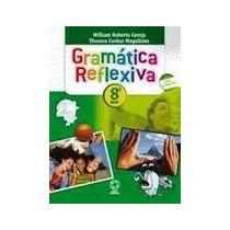 Livro Gramática Reflexiva 8 Ano Editora Atual William Robert