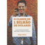 Livro O Clique De 1 Bilhão De Dólares Filipe Vilicic