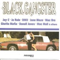 Cd - Black Gangster - Jay Z / Ja Rule / Dmx / Mac Dre/ Matx