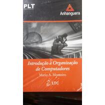 Livro Anhanguera Plt 580 - Intr A Organização De Compudores