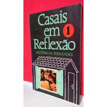Livro Casais Em Reflexão 1 - Antônio M Fernandes F Grátis!!!