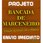 Bancada De Marceneiro Projeto Ilustrado Passo-a-passo
