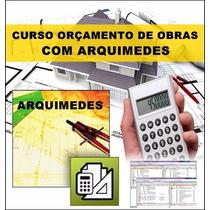 Curso Arquimedes - Orçamento De Obras Com Certificado