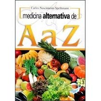 Medicina Alternativa De A A Z - Livro Digital - Frete Grátis