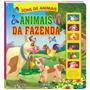 Livro Infantil Sons De Animais - Animais Da Fazenda