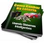Livro Digital,e-book - Como Ganhar Na Loteria - Muito Barato