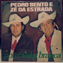Lp: Pedro Bento E Zé Da Estrada - Sebo Refugio Cultural
