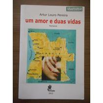 Livro Um Amor E Duas Vidas Artur Louro Pereira