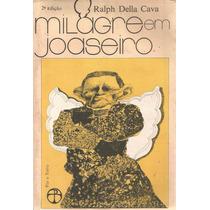 Livro Milagre Em Joaseiro 1985 Ralph Della Cava