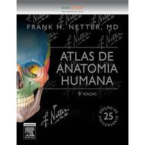 Livro - Netter Atlas De Anatomia Humana 6a. Novo