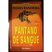 Livro- Pântano De Sangue - Pedro Bandeira - Frete Gratis