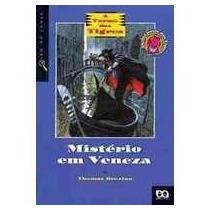 Livro Misterio Em Veneza - A Turma Dos Tigres - Frete Grátis