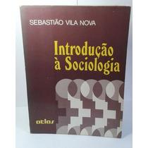 Livro Introdução À Sociologia - Sebastião Vila Nova