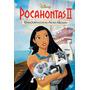 Dvd Disney Pocahontas Ii - Uma Jornada Para O Novo Mundo