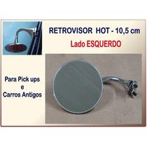 Retrovisor Hot Pick Ups 3100 Carros Antigos 10,5cm Pipe Esq