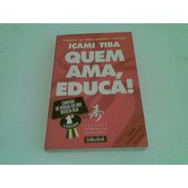 Livro Quem Ama Educa ,, Içami Tiba 2002