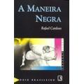 Livro A Maneira Negra Rafael Cardoso
