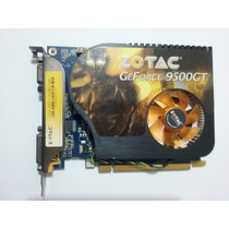 Placa De Vídeo Zotac Geforce 9500 Gt 1gb 128 Bits Pci-expres
