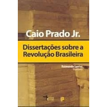 Dissertação Sobre A Revolução Brasileira, De Caio Prado