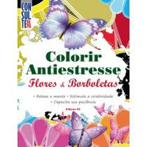 Livro Colorir Antiestresse Flores E Borboletas