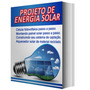 Projeto De Painel Solar E Celula Fotovoltaica Passo A Passo