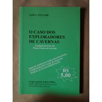 Livro - O Caso Dos Exploradores De Cavernas, Lon L. Fuller