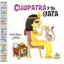 Cleopatra Y Su Gata De Blanco Cecilia Milton