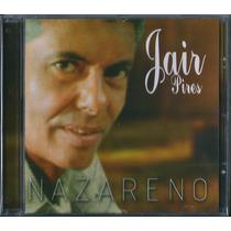 Cd Jair Pires - Jesus Nazareno [original]