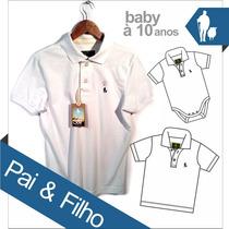 Camisa Polo Masculina Pai E Filho Iguais