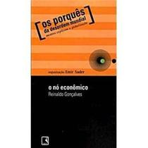 Livro O Nó Economico - Reinaldo Gonçalves - Frete Grátis
