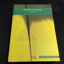 Livro / História Do Brasil - Boris Fausto Ed. Atualizada