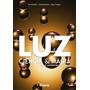 Livro: Luz, Ciência E Magia - Guia De Iluminação Fotográfica<br><strong class='ch-price reputation-tooltip-price'>R$ 92<sup>06</sup></strong>