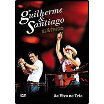 Dvd Guilherme E Santiago - Elétrico - Ao Vivo No Trio