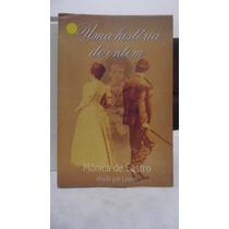 Livro - Uma Historia De Ontem - Mônica De Castro