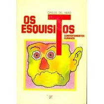 Livro Os Esquisitos - Comportamentos Humanos Carlos Del Nero