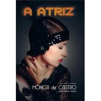 A Atriz-monica De Castro
