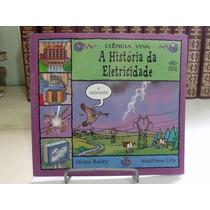 Livro - A História Da Eletricidade - Jacqui Bailey - Matthew