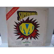 Lp Supermanoela- Internacional- Som Livre- 1974