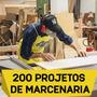 200 Projetos De Marcenaria/faça Você Mesmo (envio Imediato)