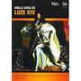 Dvd Biografias - Vida E Obra De Luís Xiv - Orig. Raro Original
