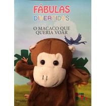 Livro Fábulas Divertidas Com Fantoche O Macaco