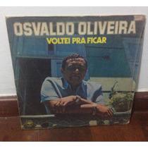 Lp Osvaldo Oliveira - Voltei Pra Ficar