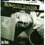 Cd Ronaldo Santos - Valeu A Pena | Ao Vivo [original]