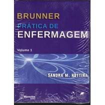 Brunner Prática De Enfermagem - 4 Volumes / Sandra M. Nettin