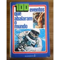 Livro 100 Eventos Que Abalaram O Mundo - Trad. Raul Polillo