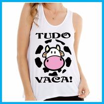 Regata Feminina Tudo Vaca, Divertida, Frases, Engraçada, Out