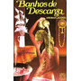 Banhos De Descarga / E-book (livro Digital)
