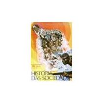 Livro Historia Das Sociedades - Aquino Jacques Denise Oscar